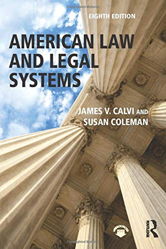 Compare Textbook Prices for American Law and Legal Systems 8 Edition ISBN 9781138654396 by Calvi, James V.,Coleman, Susan