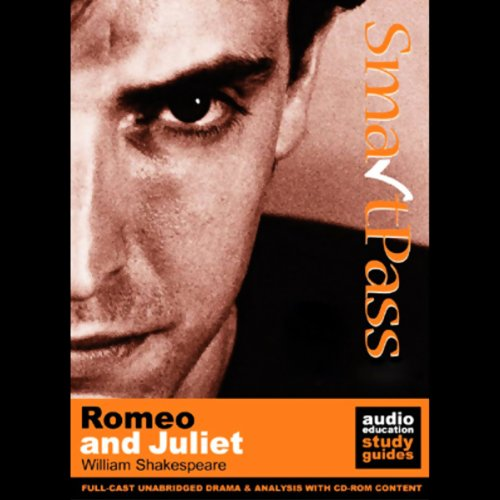 SmartPass Plus Audio Education Study Guide to Romeo and Juliet (Unabridged, Dramatised, Commentary Options) audiobook cover art