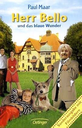 Herr Bello und das blaue Wunder - Sonderausgabe mit Filmbildern (Hundebiblothek)