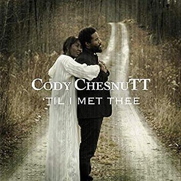 'Till I Met Thee