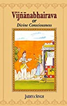 Vijnanabhairava or Divine Consciousness: A Treasury of 112 Types of Yoga (English and Sanskrit Edition)