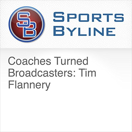 Coaches Turned Broadcasters: Tim Flannery audiobook cover art