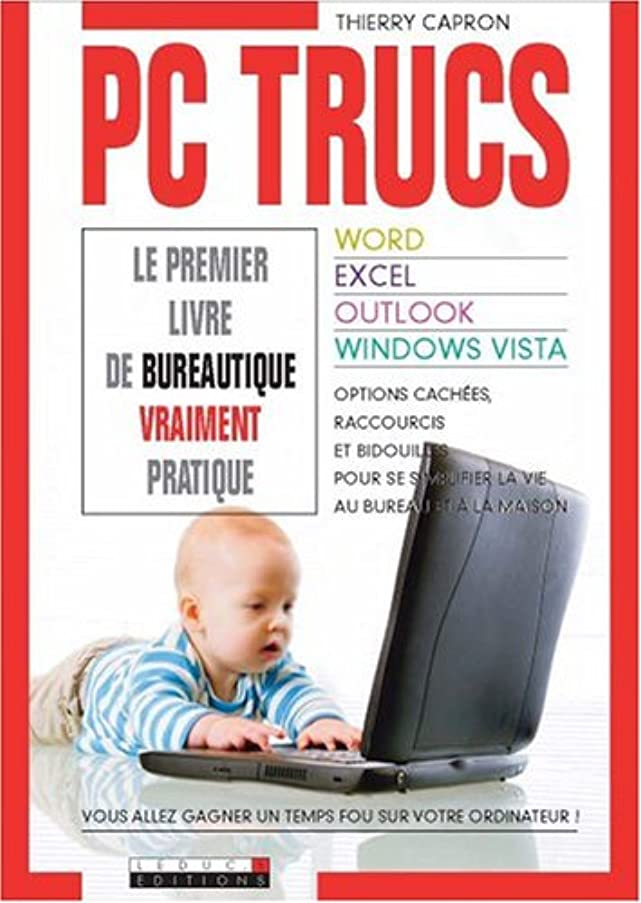 PC trucs : Word, Excel, Outlook, Windows Vista