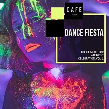 Dance Fiesta - House Music For Late Night Celebration, Vol. 1