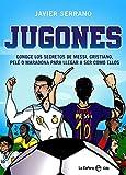Jugones: Conoce los secretos de Messi, Cristiano, Pelé o Maradona para llegar a ser como ellos