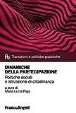 Dinamiche della partecipazione. Politiche sociali e attivazione di cittadinanza