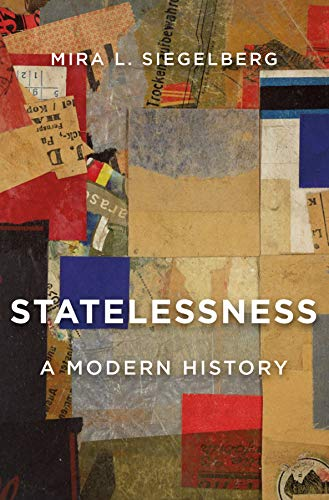 Statelessness: A Modern History (English Edition)