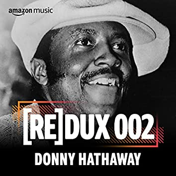 REDUX 002: Donny Hathaway