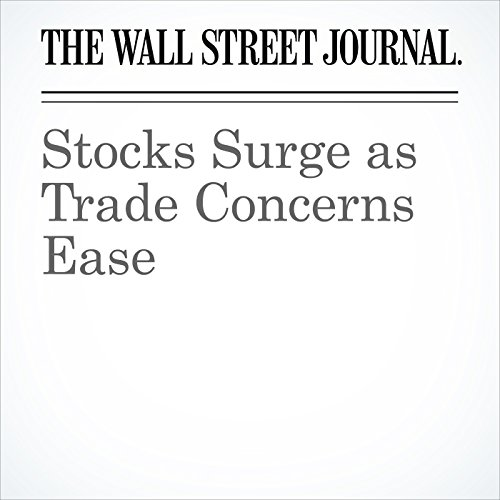 Stocks Surge as Trade Concerns Ease copertina