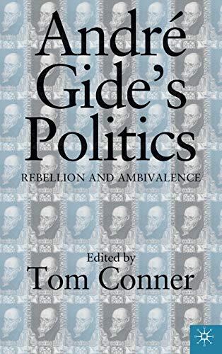 Andre Gide's Politics: Rebellion and Ambivalence