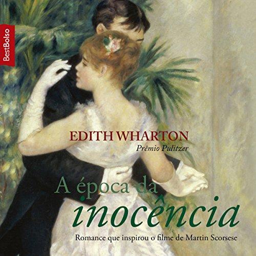 A época da inocência [The Age of Innocence] audiobook cover art