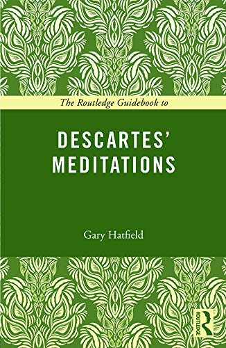 The Routledge Guidebook to Descartes' Meditations (The Routledge Guides to the Great Books)