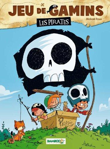 Jeu de gamins - tome 01 - Les pirates: Les pirates