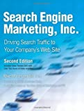 Search Engine Marketing, Inc.: Driving Search Traffic to Your Company s Web Site