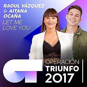 Let Me Love You (Operación Triunfo 2017)