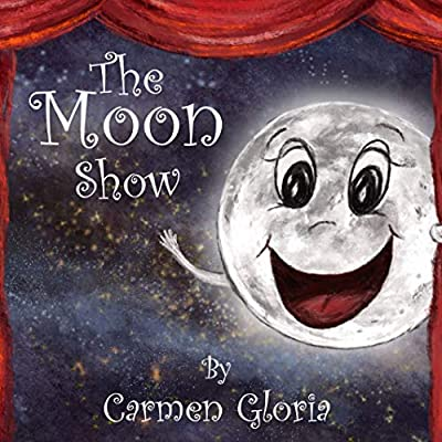 The Moon Show (Kid Astronomy Series Book 3)