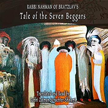 Rabbi Nahman of Bratzlav's Tale of the Seven Beggars