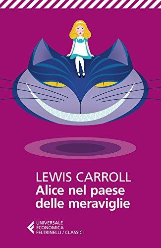Alice nel paese delle meraviglie (Universale economica. I classici Vol. 15)