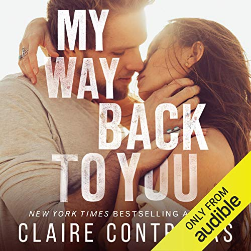 My Way Back to You                   Written by:                                                                                                                                 Claire Contreras                               Narrated by:                                                                                                                                 Virginia Rose,                                                                                        Eric Yves Garcia                      Length: 6 hrs and 50 mins     Not rated yet     Overall 0.0