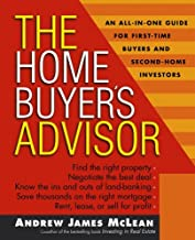 The Home Buyer's Advisor: A Handbook for First-Time Buyers and Second-Home Investors