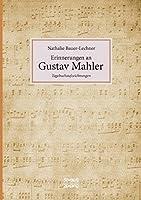 Erinnerungen an Gustav Mahler: Tagebuchaufzeichnungen