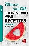 Le Régime Seignalet en 60 recettes sans gluten et sans lait