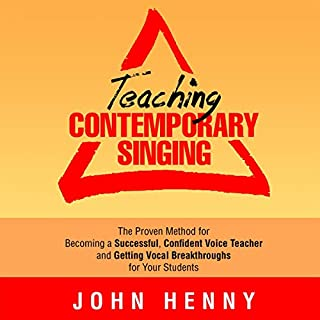 Teaching Contemporary Singing     The Proven Method for Becoming a Successful, Confident Voice Teacher and Getting Vocal Breakthroughs for Your Students              Written by:                                                                                                                                 John Henny                               Narrated by:                                                                                                                                 John Henny                      Length: 3 hrs and 7 mins     Not rated yet     Overall 0.0