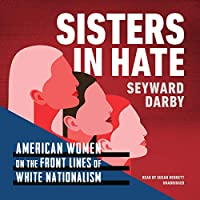 Sisters in Hate: Women on the Front Lines of White Nationalism
