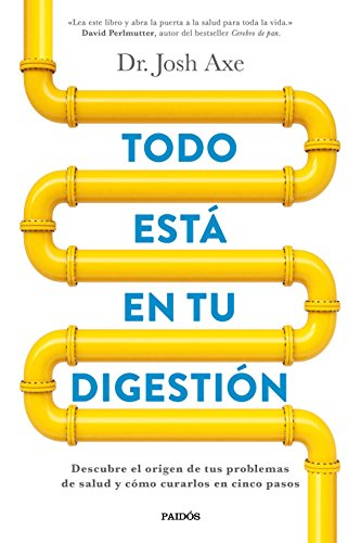 Todo está en tu digestión: Descubre el origen de tus problemas de salud y cómo curarlos en cinco pasos (Divulgación)