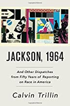 Jackson, 1964: And Other Dispatches from Fifty Years of Reporting on Race in America
