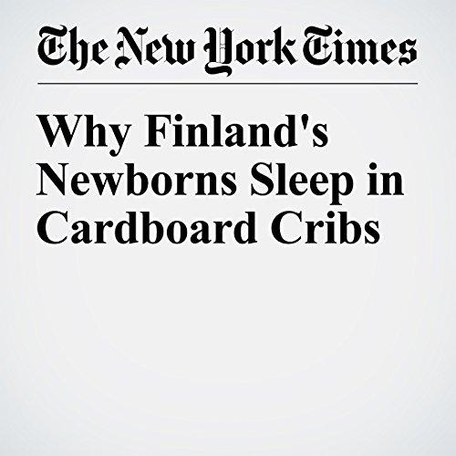 Why Finland's Newborns Sleep in Cardboard Cribs audiobook cover art