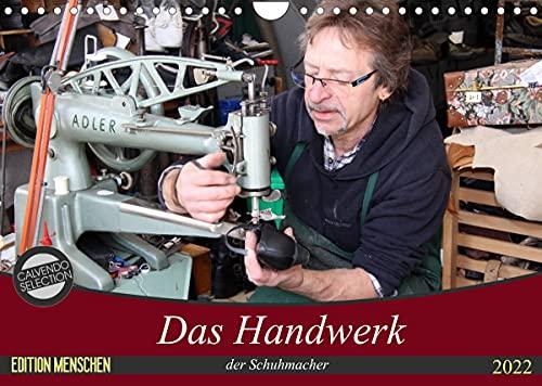 Das Handwerk der Schuhmacher (Wandkalender 2022 DIN A4 quer)