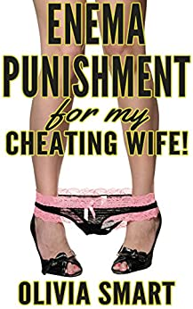 Enema Punishment For My Cheating Wife! (Domestic