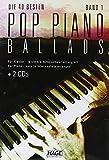 Pop Piano Ballads 1 (mit CD + Midifiles, USB-Stick): Die 40 besten und bekanntesten Pop Balladen der letzten Jahrzehnte. 40 Titel enthalten, 2 CDs + 1 USB-Stick