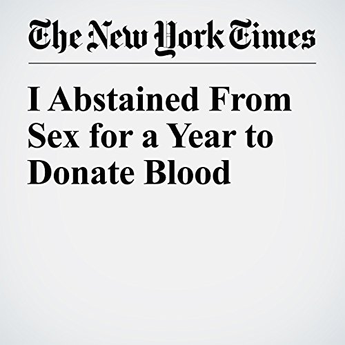 I Abstained From Sex for a Year to Donate Blood copertina