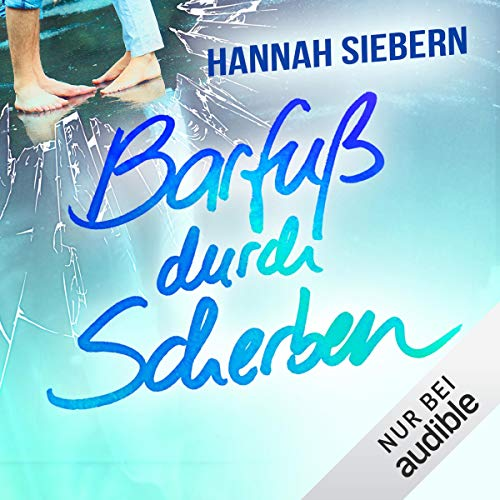 Barfuß durch Scherben     Barfuß 3              By:                                                                                                                                 Hannah Siebern                               Narrated by:                                                                                                                                 Anne Düe,                                                                                        Oliver Kube                      Length: 7 hrs and 51 mins     Not rated yet     Overall 0.0