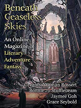 Beneath Ceaseless Skies Issue #262 (Tenth Anniversary Month Double-Issue II) by [Gregory Norman Bossert, Bonnie Jo Stufflebeam, Jaymee Goh, Grace Seybold, Scott H. Andrews]