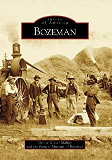 Bozeman (Images of America: Montana)