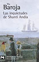 Las inquietudes de Shanti Andia / The concerns of Shanti Andia by Pio Baroja (2004-01-06)