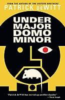 Undermajordomo Minor by Patrick deWitt(1905-07-04)