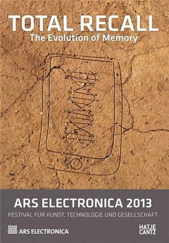 Ars Electronica 2013: Total RecallThe Evolution of Memory