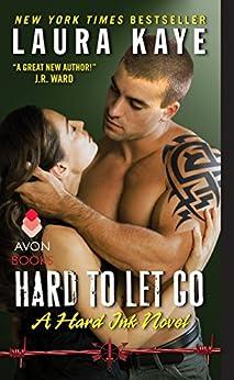 Hard to Let Go: A Hard Ink Novel by [Laura Kaye]