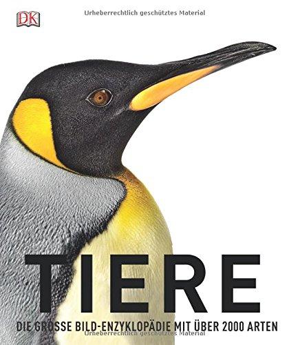 Tiere: Die große Bild-Enzyklopädie mit über 2.000 Arten