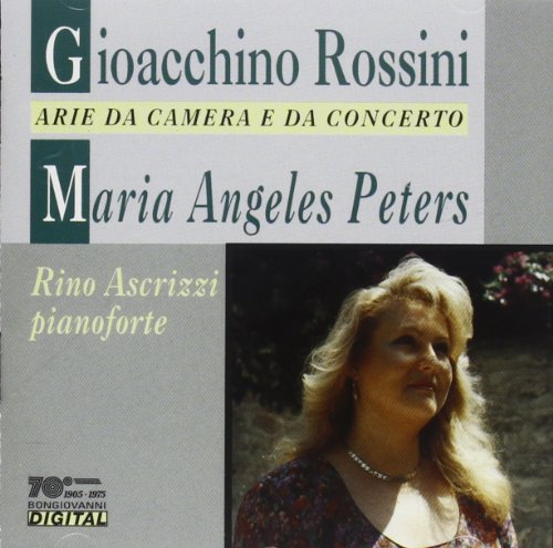 Rino Ascrizzi Maria Angeles Peters - Rossini: Arie Da Camera E Da Concer