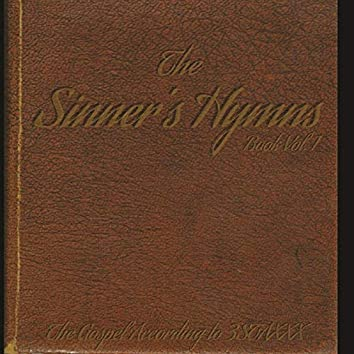 The Sinner's Hymns Book Vol. 1
