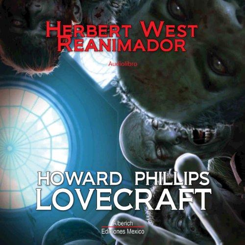 Herbert West, Reanimador [Herbert West, Reanimator] audiobook cover art