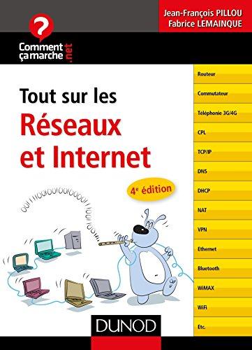 Tout Sur Les Reseaux Et Internet 4e Ed