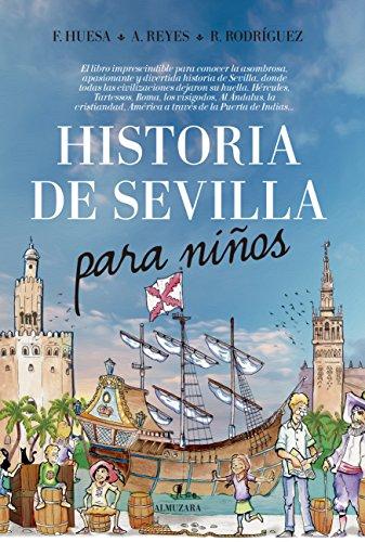Historia de Sevilla para niños (Andalucía) eBook: Huesa, Francisco, Reyes, Aarón, Rodríguez, Ricardo: Amazon.es: Tienda Kindle
