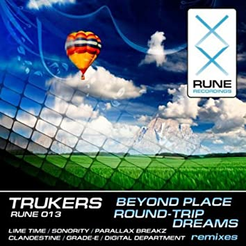 Trukers - Beyond Place & Round-Trip Dreams