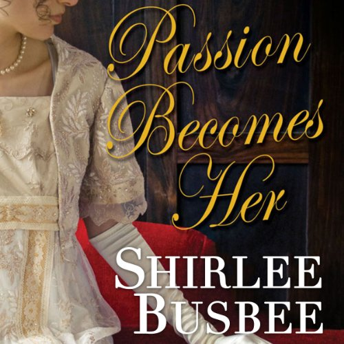 Passion Becomes Her                   By:                                                                                                                                 Shirlee Busbee                               Narrated by:                                                                                                                                 Ashford MacNab                      Length: 13 hrs and 14 mins     Not rated yet     Overall 0.0